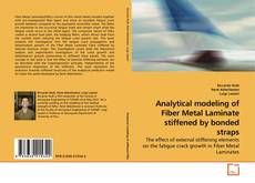 Bookcover of Analytical modeling of Fiber Metal Laminate stiffened by bonded straps