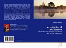 Bookcover of Investigation of Evaporation