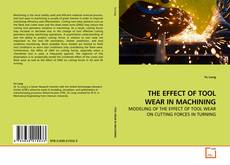Bookcover of THE EFFECT OF TOOL WEAR IN MACHINING