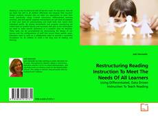 Bookcover of Restructuring Reading Instruction To Meet The Needs Of All Learners