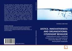 JUSTICE, INNOVATIVENESS AND ORGANIZATIONAL CITIZENSHIP BEHAVIOR的封面