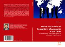 Bookcover of French and American Perceptions of Arrogance in the Other
