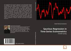 Bookcover of Spurious Regression in Time-Series Econometrics