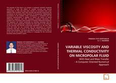 Borítókép a  VARIABLE VISCOSITY AND THERMAL CONDUCTIVITY  ON  MICROPOLAR FLUID - hoz