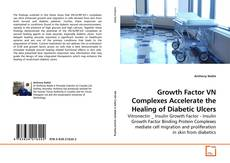 Bookcover of Growth Factor VN Complexes Accelerate the Healing of Diabetic Ulcers