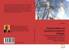 External Debt and Economic Growth In Ethiopia的封面