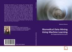 Biomedical Data Mining Using Machine Learning kitap kapağı