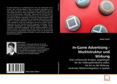 Обложка In-Game Advertising - Marktstruktur und Wirkung