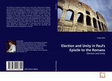 Bookcover of Election and Unity in Paul's Epistle to the Romans