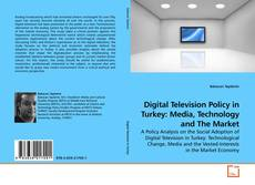 Buchcover von Digital Television Policy in Turkey: Media, Technology and The Market
