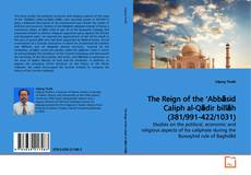 Bookcover of The Reign of the 'Abbāsid Caliph al-Qādir billāh (381/991-422/1031)