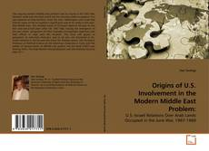 Bookcover of Origins of U.S. Involvement in the Modern Middle East Problem:
