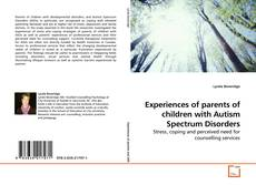 Bookcover of Experiences of parents of children with Autism Spectrum Disorders