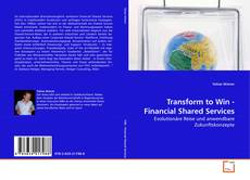 Bookcover of Transform to Win - Financial Shared Services