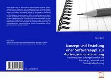 Konzept und Erstellung einer Softwareappl. zur Auftragsdatensteuerung kitap kapağı