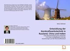Borítókép a  Entwicklung der Kernkraftwerkstechnik in Russland, China und Indien - hoz