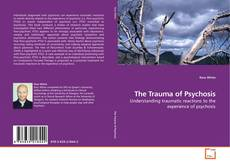 Bookcover of The Trauma of Psychosis