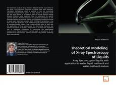 Bookcover of Theoretical Modeling  of X-ray Spectroscopy of Liquids