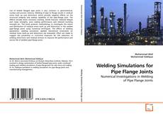 Copertina di Welding Simulations for Pipe Flange Joints