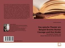 Das epische Theater am Beispiel Brechts Mutter Courage und ihre Kinder kitap kapağı