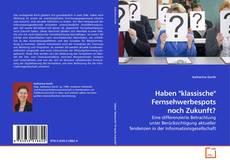 """Bookcover of Haben """"klassische"""" Fernsehwerbespots noch Zukunft?"""