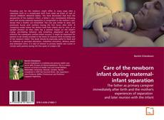 Bookcover of Care of the newborn infant during maternal-infant separation