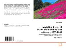 Capa do livro de Modelling Trends of Health and Health related indicators: 1995-2008