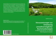 Bookcover of Voraussetzungen zur Umsetzung umweltverträglicher Tourismuskonzepte