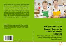 Buchcover von Using the Theory of Reasoned Action to Predict Safe Food Handling