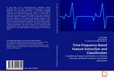Bookcover of Time-Frequency Based Feature Extraction and Classification