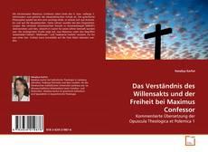 Bookcover of Das Verständnis des Willensakts und der Freiheit bei Maximus Confessor