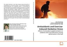 Bookcover of Antioxidants and Exercise-Induced Oxidative Stress