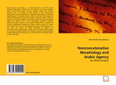Portada del libro de Nonconcatenative Morphology and Arabic Agency