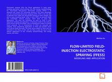 FLOW-LIMITED FIELD-INJECTION ELECTROSTATIC SPRAYING (FFESS)的封面