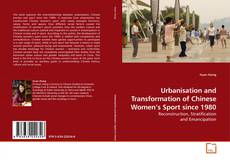Обложка Urbanisation and Transformation of Chinese Women's Sport since 1980
