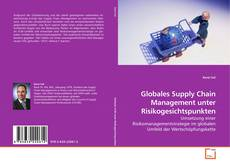 Borítókép a  Globales Supply Chain Management unter Risikogesichtspunkten - hoz