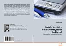 Mobile Vertriebs- informationssysteme im Handel kitap kapağı