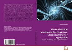 Electrochemical Impedance Spectroscopy: Corrosion Behavior Application的封面