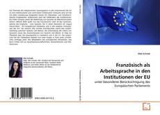Bookcover of Französisch als Arbeitssprache in den Institutionen der EU