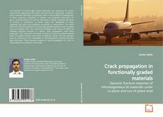 Bookcover of Crack propagation in functionally graded materials