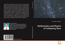 Bookcover of Mathematics and Physics of Collapsing Stars