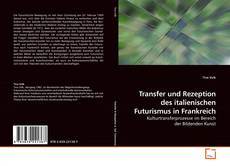 Couverture de Transfer und Rezeption des italienischen Futurismus in Frankreich