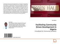 Bookcover of Facilitating Community Driven Development In Nigeria