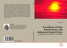 Bookcover of Surveillance of Heat-Related Illness with Ambulance Dispatch Data: