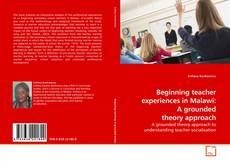 Portada del libro de Beginning teacher experiences in Malawi: A grounded theory approach