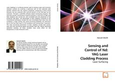 Bookcover of Sensing and Control of Nd: YAG Laser Cladding Process