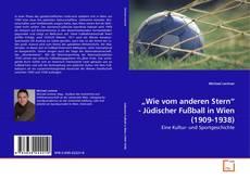 """""""Wie vom anderen Stern"""" - Jüdischer Fußball in Wien (1909-1938) kitap kapağı"""