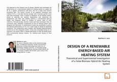 Bookcover of DESIGN OF A RENEWABLE ENERGY-BASED AIR HEATING SYSTEM