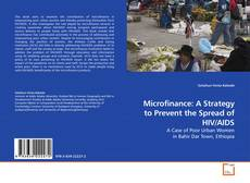 Microfinance: A Strategy to Prevent the Spread of HIV/AIDS的封面