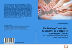 Copertina di The Healing Connection: Spirituality as a Resource Post-Breast Cancer